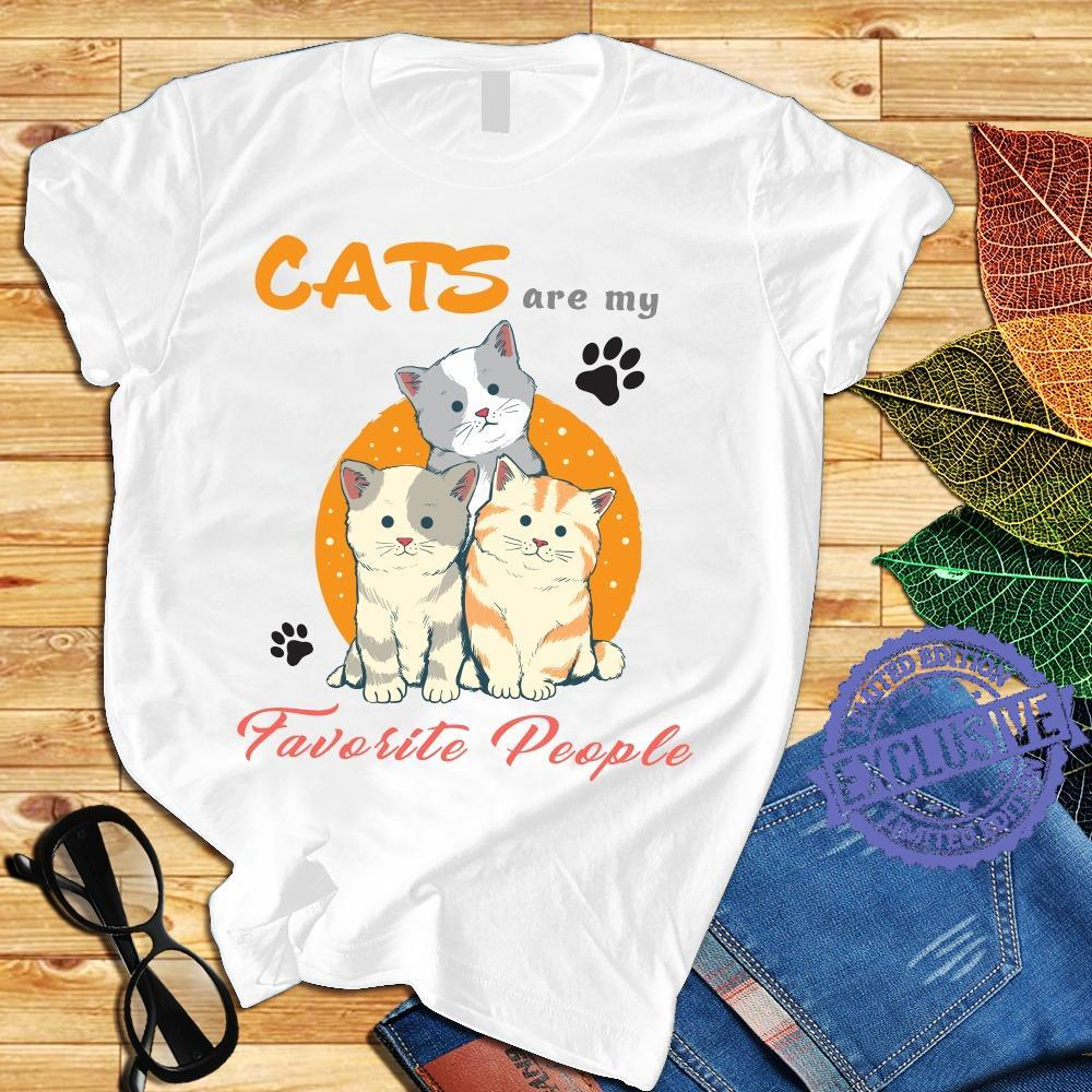 Cats are my favorite people shirt