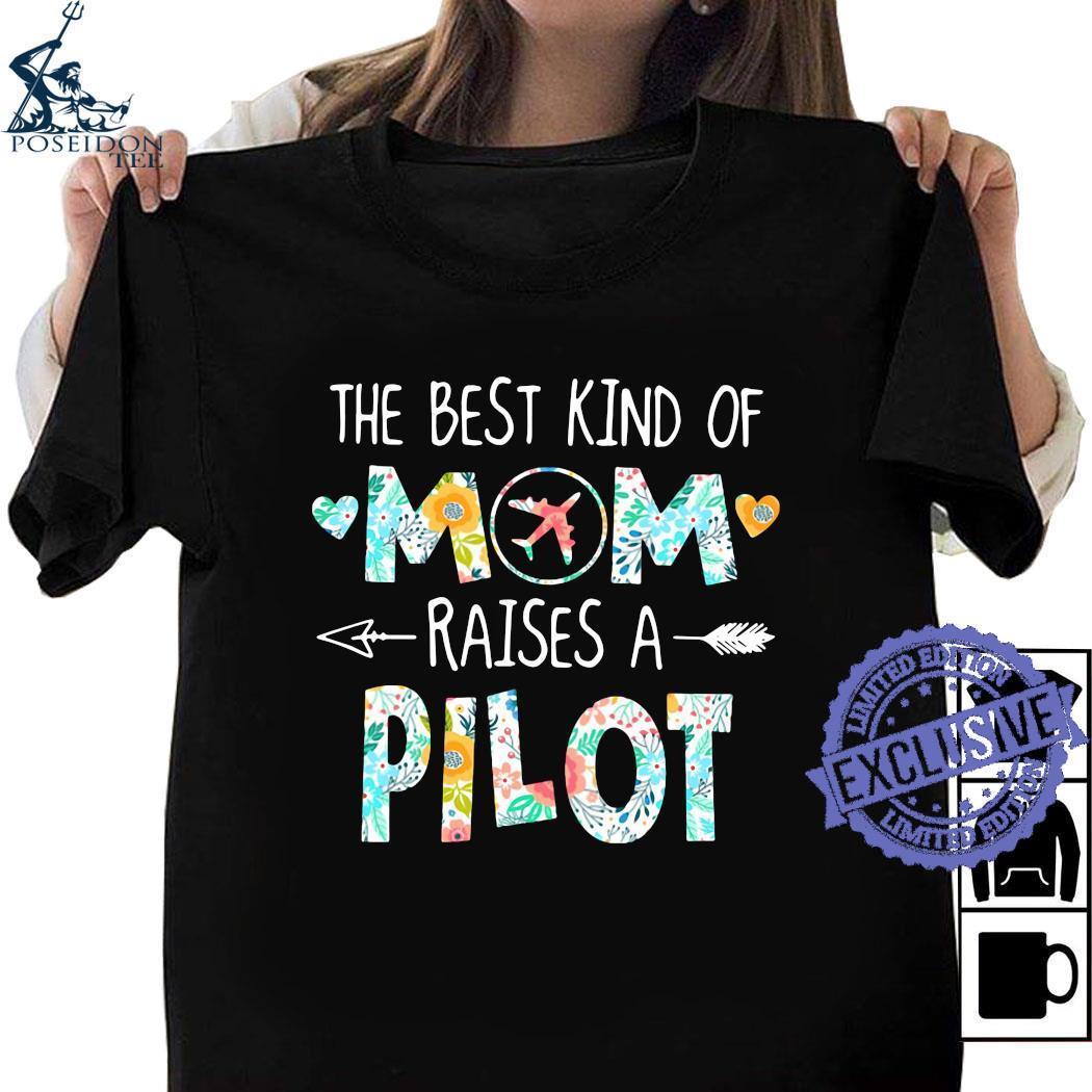 The best kind of mom raises a pilot shirt