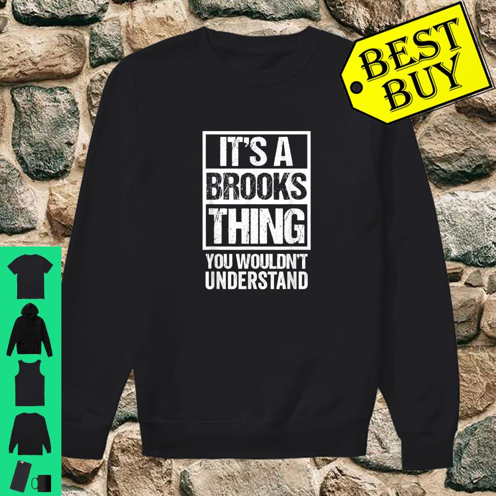 It's A Brooks Thing You Wouldn't Understand Shirt sweater