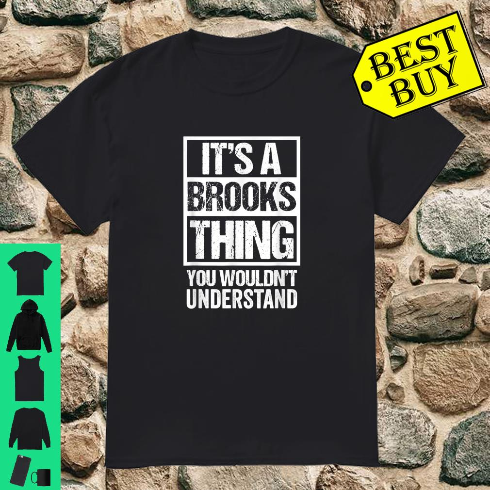 It's A Brooks Thing You Wouldn't Understand Shirt