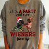 It's not a party until a few wieners show up Shirt