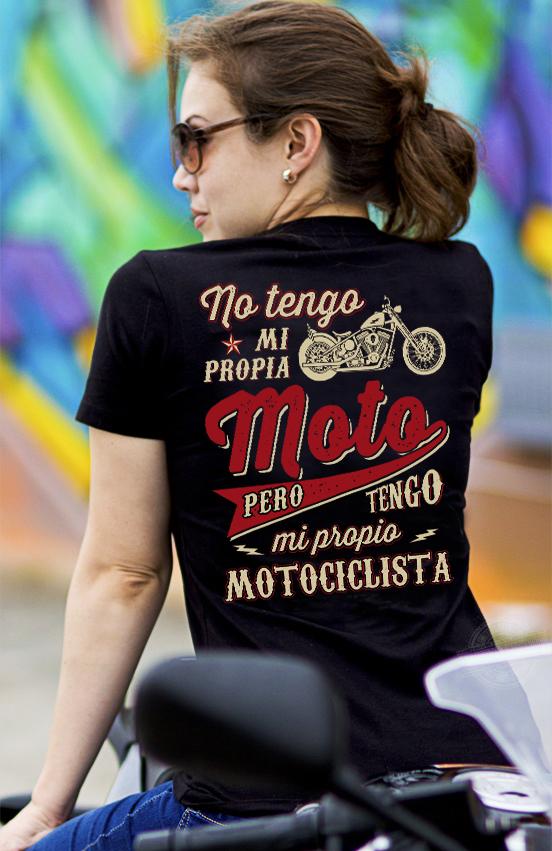 No tengo mi propia moto pero tengo mi propio motociclista Shirt