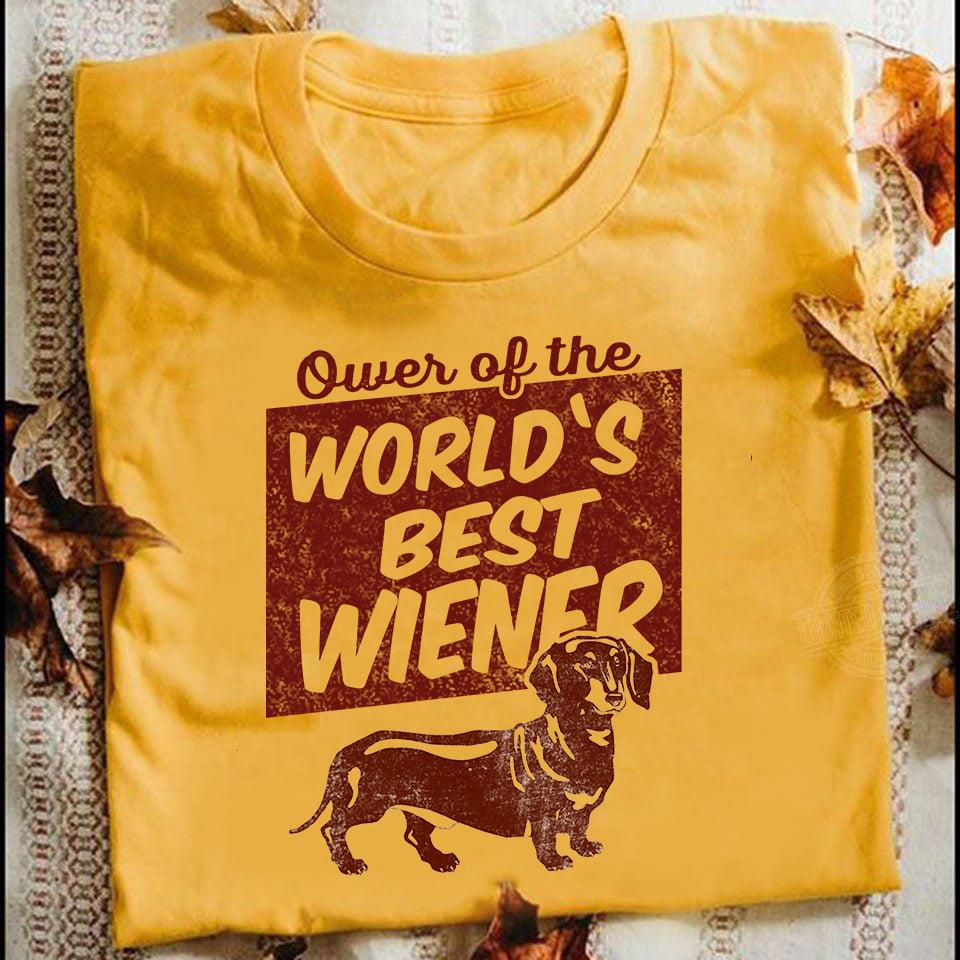 Ower of the world's best wiener Shirt