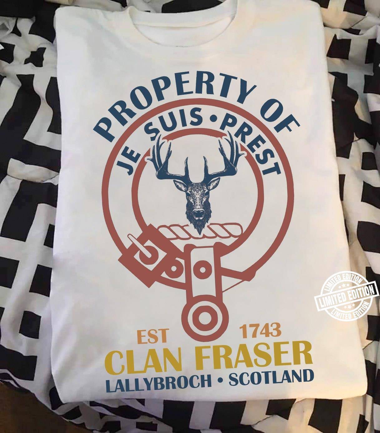 Property of je suis prest clan fraser lallybroch scotland shirt