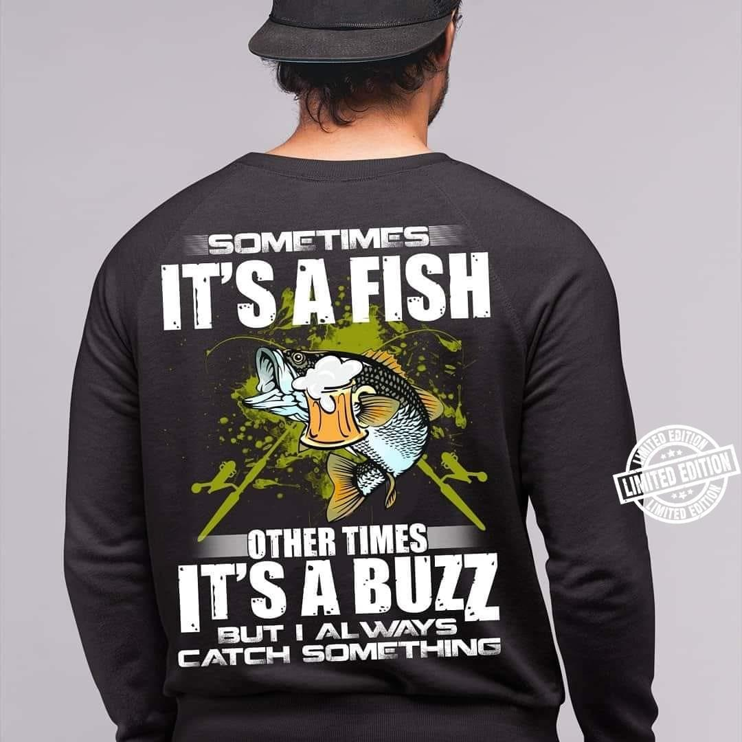 Sometimes it's a fish other times it's a buzz shirt