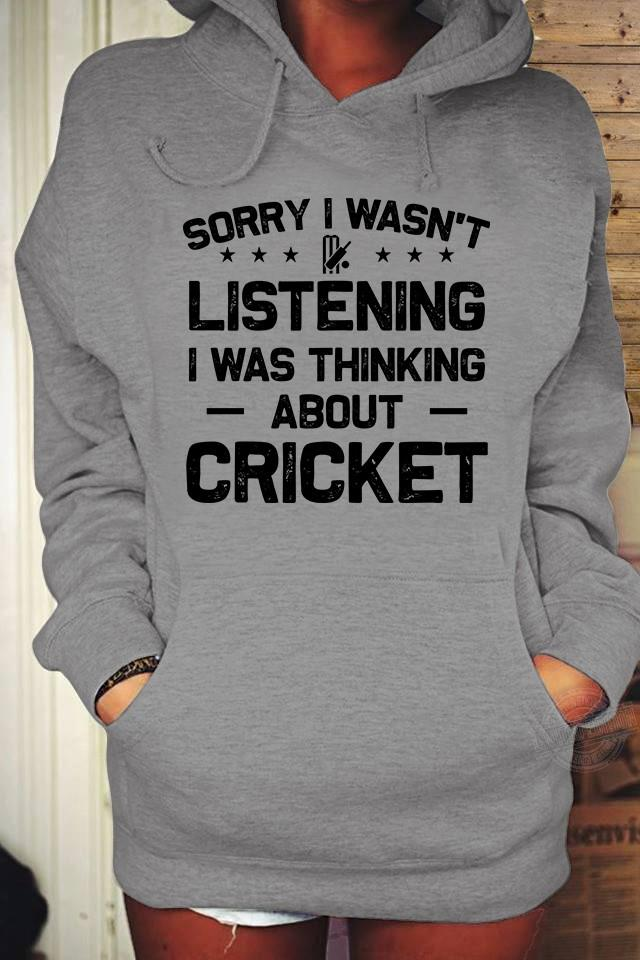 Sorry I wasn't listening I was thinking about cricket Shirt